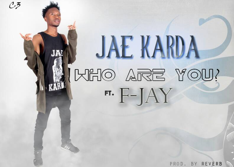 JAE KARDA-FT F-JAY-Who are You-Prod By REVERB - ZAMUP CO