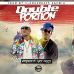 WapZee Ft Tyce Ziggy-Double Portion- Prod By Cleo GZ