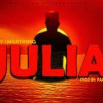 Dj Smartking-JULIA-Prod By-Paxah