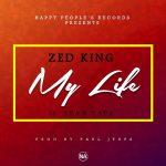 Zed king Ft Leah Taps_My Life ( Pro by. Paul jTaps)