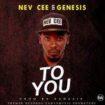 Nev Cee & Genesis - To You (Prod by Genesis)