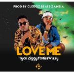 Tyce Ziggy Feat Miss Wizzy-Love Me-Prod By Cleo Gz