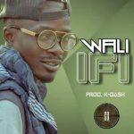 WALI - IFI - Prod By K-DASH
