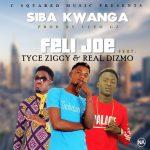 Feli Joe Ft Tyce Ziggy & Real Dizmo Siba Kwanga (Prod By Cleo gz)