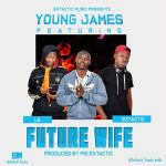 Young Jaems Feat LB X Extactic-Future Wife_(Prod By Pie Extactic)