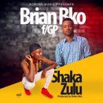 Brian Bko-Feat GP-Shaka Zulu-Prod By Prod Brian Bko