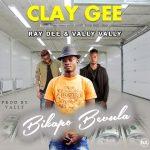 Clay Gee Feat Ray Dee & Vally Vally-Bikapo bevula-(Prod By Vally)
