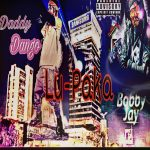 Daddy Dango Feat Bobby Jay-Lupaka-Prod By Daddy Dango