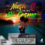 Nash Q Feat DJ Cosmo-Calculator-Prod By Shinko Beats