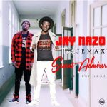 Jay nazo Feat Jemax_Secret Admirer_Prod By-EZY JONES