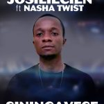 Josiliecien Feat Nash Twist-Siningayese-Prod Bwoy
