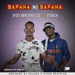 Sydo Abachikulile-Feat Starch-Bafana Ni Bafana-Prod By Pie Extactic