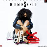 Bombshell-Jump Off-Prod By Tonny Breezy