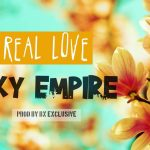 Sky Empire-Real Love-Prod By Exclusive