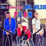 Mr Wilson Feat Neo & Bobby East-Plan-Prod By Big Bizzy
