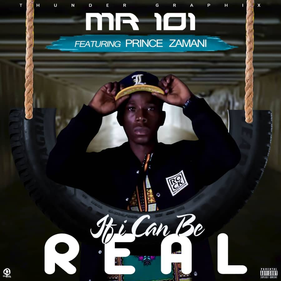 Mr 101 Prince Zamani-If I Can Be Real-Prod By FNG