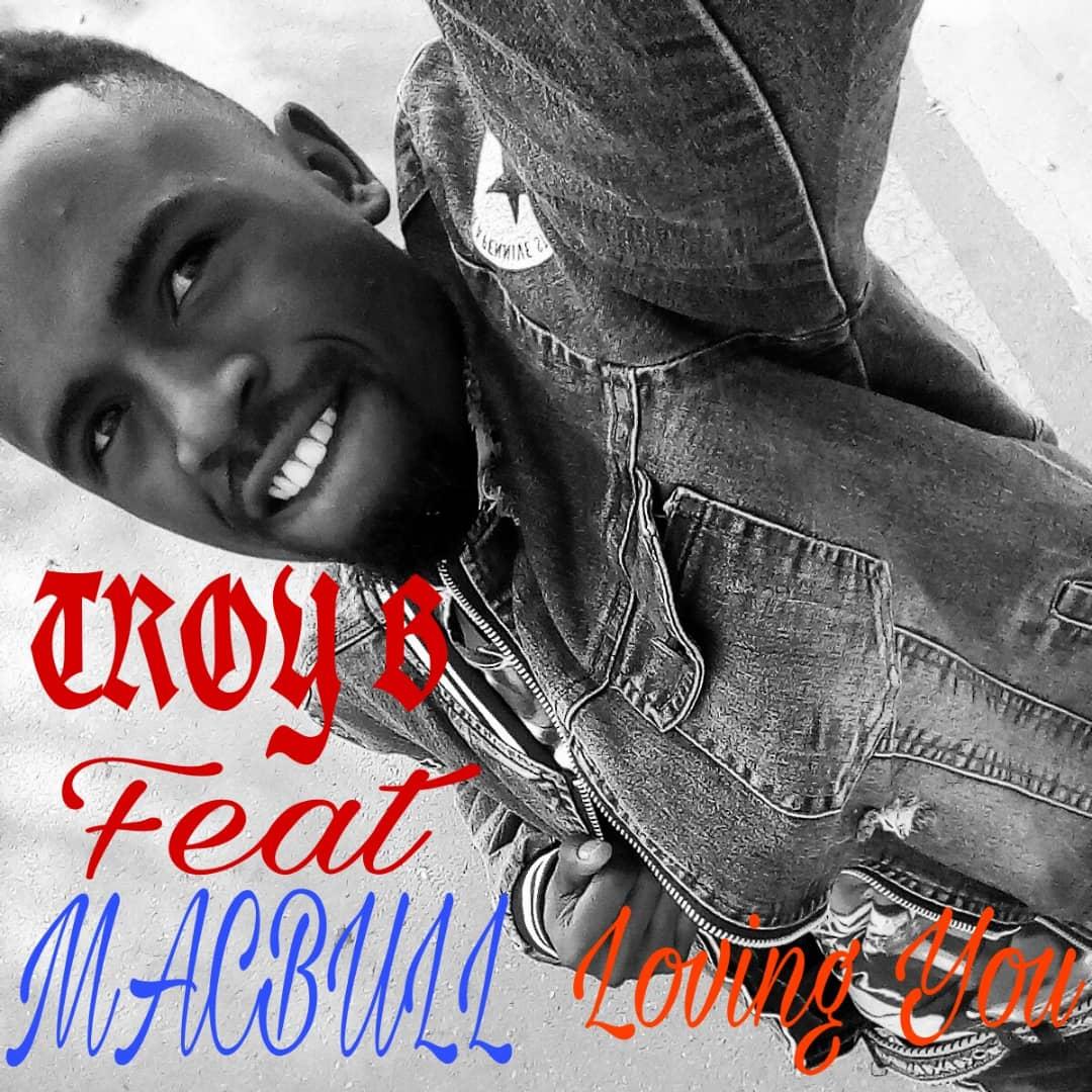 Troy Da C5 Feat Macbull-Loving You-Prod By-Djmacbull