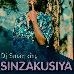 DJ Smartking-Sinzakusiya -Prod By Mikelo