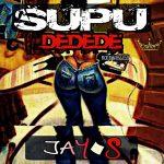 Jay S_Supu Dedede_prod by Kas geezy@ngm(1)