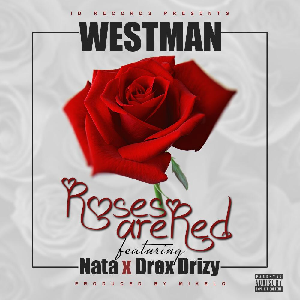 Westman-Feat Nata & Drex Drizy-Roses Are Red  Prod By Mikelo