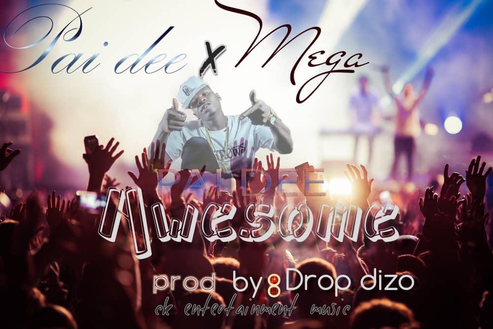 Pai Dee x Mega- Awesome Prod By Drop Dizo