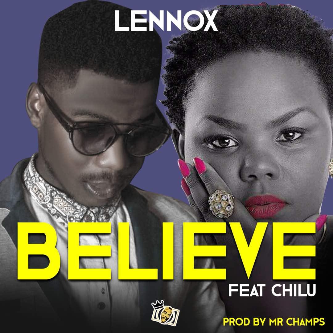 Lennox-Feat Chilu-Believe-Prod By Mr  Champs