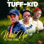 Tuff-Kid Feat Jae Cash & Black-Wake Up in Yo Arms-Prod By Dj black