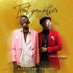 Kunkeyani Tha Jedi Feat -Daev -Treat You Better-Prod By Reverb Onit