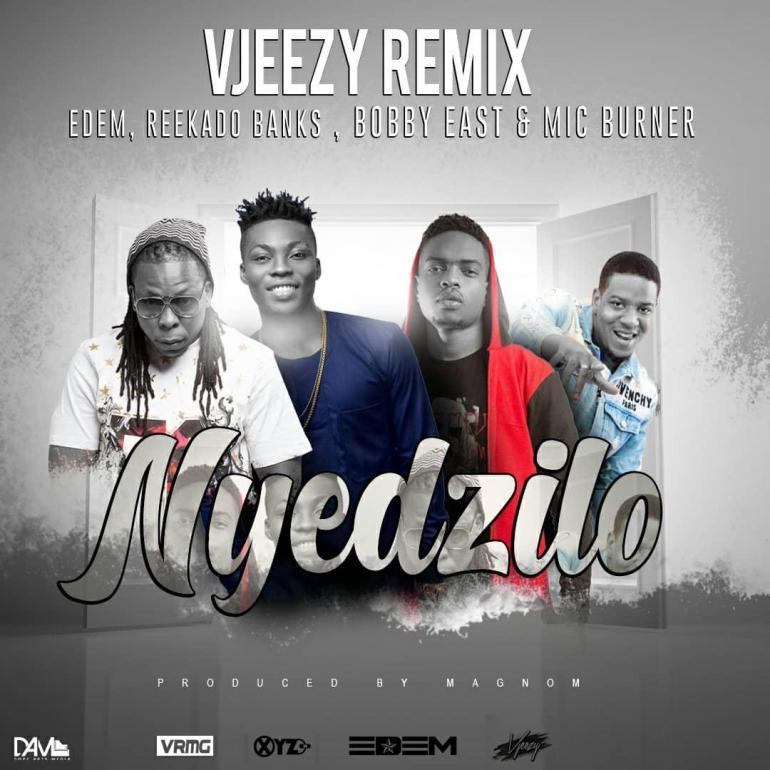 Edem-Reekado-Banks-Bobby-East-and-Mic-Burner-Nyedzilo-Vjeezy-Remix-Produced-By-Magnom-