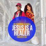 DX FT ELizabell- Jesus is a Healer-Prod By Dj Zux