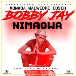Bobby Jay Nimagwa-(Monada Malwedhe Cover) Prod By Fhenry-