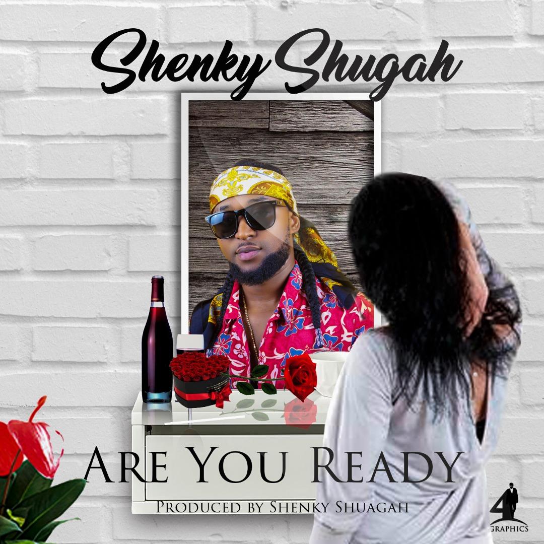 Shenky Shugah-Are You Ready-Prod By Shenky