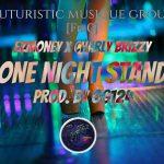 Ezmoney Ft Charly Brizzy-One Night Stand -Prod By Og124xgotti