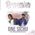 One Sichu-Feat Mr Seans-Remember-Prod By JR Beats