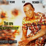 Voice of worship Ek-You are Awesome-Prod By TRux