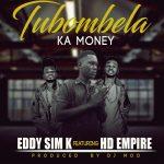 Eddy SIM K Feat HD Empire-Tubombela Ka Money-Prod By Dj Mod