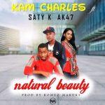 Kam Charles-Feat Saty K Ak 47-Natural Beauty-Prod By Romeo Makuks