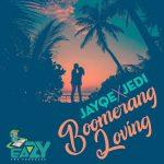 Jayqe X Jedi - Boomerang Loving (Prod by Eazy The Producer)