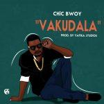 Chic Bwoy-VakuDala-Prod By YaFika Studios
