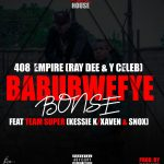 408-Empire-Ft.-Team-Super-Babubwefye-Bonse-Prod.-By-Fraicy-Beats