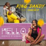 King-Dandy-Ft.-Chichi-P-Hello-(Prod.-By-Dismanto)