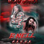 B Nell Feat Gazza-Ula Sosika-Prod By Kekero
