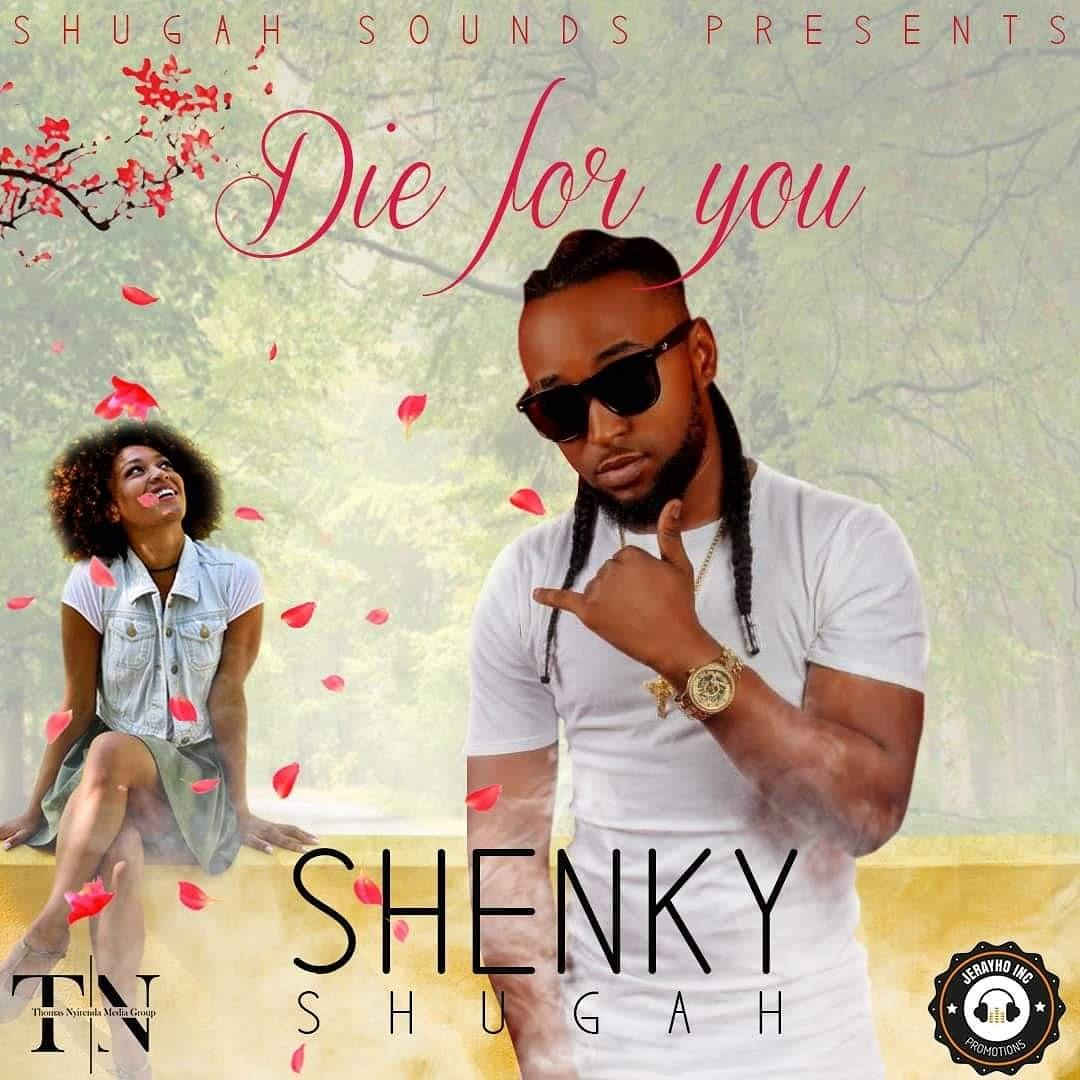 Shenky Shugah -Die 4 You-(Prod By Shuga Sounds)