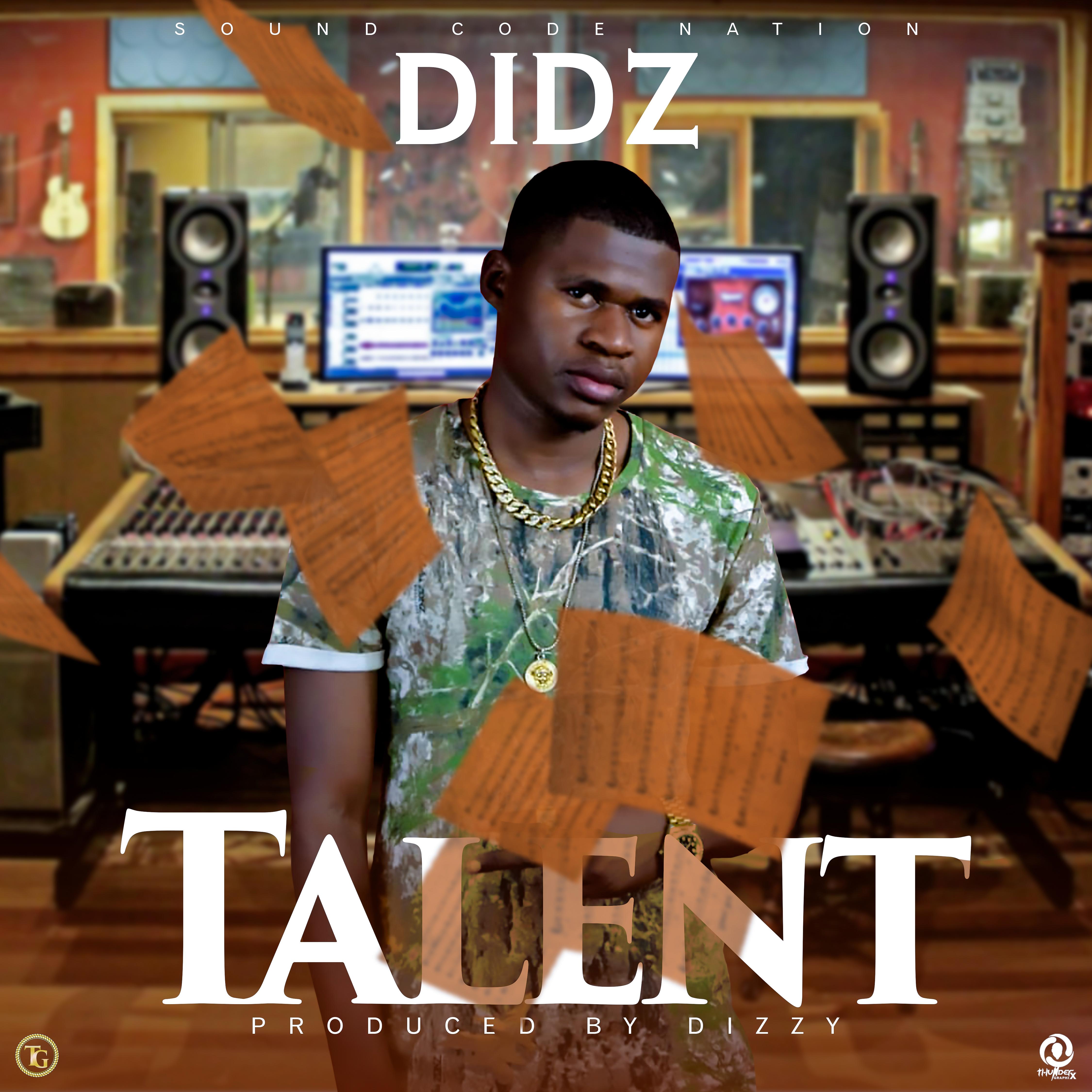 Didz-Talent-(Prod By Dizzy)
