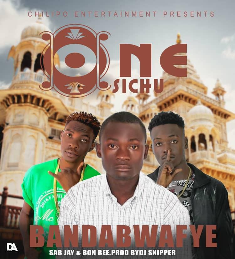 One Sichu-Ft Sab Jay & Bon Bee.Bandabwafye-(Prod By Dj Sniper)