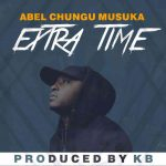 Abel-Chungu-Extra-Time-(Prod -By-KB)