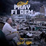 Swish feat. Kunkeyani Tha Jedi, T-Low & Xavy - Pray Fi Dem (Prod. By Sir Lex & Ronny Prod)