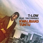 T-low-Ft-Tim-Thugga-Kwalibako-Utuntu