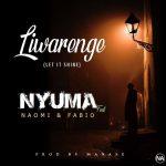 Nyuma Ft Naomi & Fabio-liwarenge ( Let it shine) (Prod By Manase)