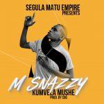M Snazzy-Kumvela Mushe-(Prod By COG)